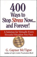 """400 Ways to Stop Stress  Now...and Forever!"""